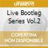 LIVE BOOTLEG SERIES VOL.2