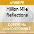 MILLION MILE REFLECTIONS