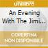 AN EVENING WITH THE JIMI ENDRIX