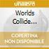 WORLDS COLLIDE BY DJ CAMACHO V.1