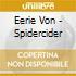 Eerie Von - Spidercider