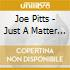 Joe Pitts - Just A Matter Of Time