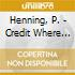 CD - PAULY, HENNING       - CREDIT WHERE CREDIT IS DUE