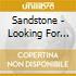 Sandstone - Looking For Myself