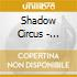 CD - SHADOW CIRCUS        - WELCOME TO THE FREAKROOM