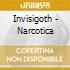 Invisigoth - Narcotica