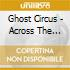 Ghost Circus - Across The Line
