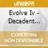 Evolve Iv - Decadent Light