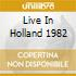 LIVE IN HOLLAND 1982