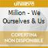 Million - We Ourselves & Us