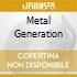 METAL GENERATION