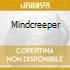 MINDCREEPER