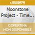 Moonstone Project - Time To Take A Stand
