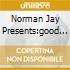 NORMAN JAY PRESENTS:GOOD TIMES VOL.6