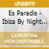 ES PARADIS - IBIZA BY NIGHT  (BOX 3 CD)