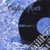 Cafe' Del Mar Chill House Mix