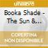 CD - BOOKA SHADE          - THE SUN & THE NEONLIGHT