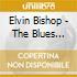 Elvin Bishop - The Blues Rolls On