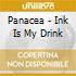 Panacea - Ink Is My Drink