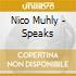 Nico Muhly - Speaks