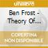 Ben Frost - Theory Of Machines