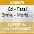 CD - FATAL SMILE - WORLD DOMINATION