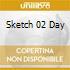 Sketch 02 Day