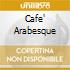 CAFE' ARABESQUE