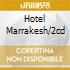 HOTEL MARRAKESH/2CD