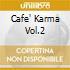 CAFE' KARMA VOL.2