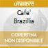 CAFE' BRAZILLIA