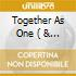 TOGETHER AS ONE  ( & FRIENDS)