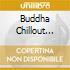 BUDDHA CHILLOUT LOUNGE (BOX 5CD)