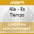 Alla - Es Tiempo