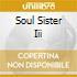 SOUL SISTER III