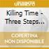 Killing Time - Three Steps Back
