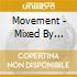 MOVEMENT -  MIXED BY MARTIN EYERER & OLIVER KLEIN