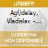 Agf/delay, Vladislav - Symptoms