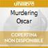 MURDERING OSCAR