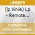 (LP VINILE) LP - REMOTE VIEWER        - LET YOUR HEART DRAW A LI