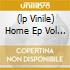 (LP VINILE) HOME EP VOL V
