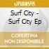 Surf City - Surf City Ep