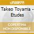 Takeo Toyama - Etudes