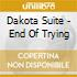 Dakota Suite - End Of Trying