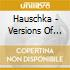 CD - HAUSCHKA - VERSIONS OF THE PREPARED