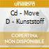 CD - MOVE D - KUNSTSTOFF