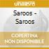 Saroos - Saroos
