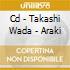 CD - TAKASHI WADA - ARAKI
