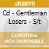 CD - GENTLEMAN LOSERS - S/T