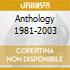 ANTHOLOGY 1981-2003